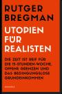 R. Bregman: Utopien für Realisten