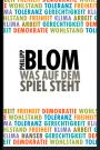 P. Blom: Was auf dem Spiel steht
